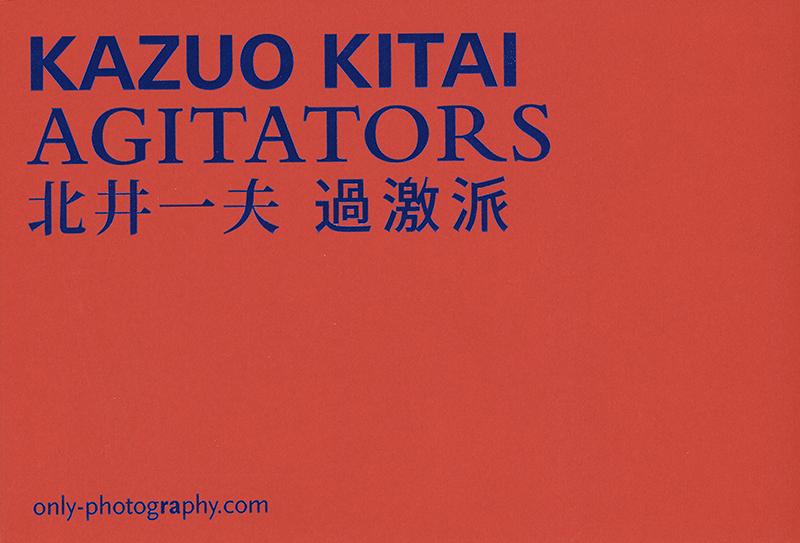 Kazuo Kitai: AGITATORS