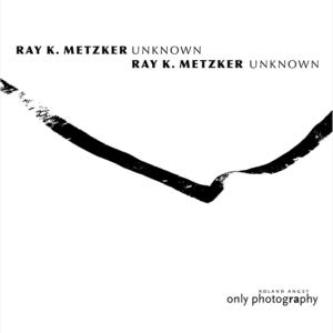 Ray K. Metzker: unknown